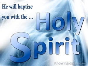 Matthew 3:11 He Will Baptise With The Holy Spirit And Fire (blue)