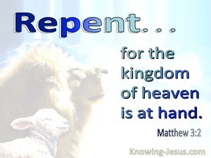 Matthew 3:2 Repent For The Kingdom Of Heaven Is At Hand (aqua)