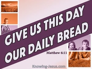 Matthew 6:11 Give Us This Day Our Daily Bread (purple)