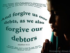 Matthew 6:12 Forgive Us Our Debts (green)