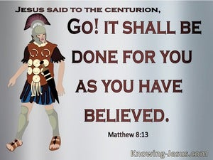 Matthew 8:13 It Shall Be Done As You Believed (gray)