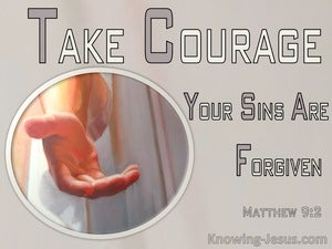 Matthew 9:2 Take Courage, Your Sins Are Forgiven (beige)