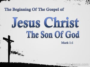 Mark 1:1 The Beginning Of The Gospel Of Jesus Christ blue