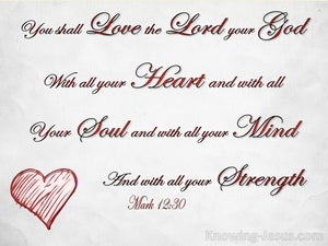 Mark 12:30 You Shall Love The Lord Your God With All Your Heart white