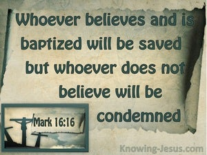 Mark 16:16 Whoever Does Not Believe WIll Be Condemned sage