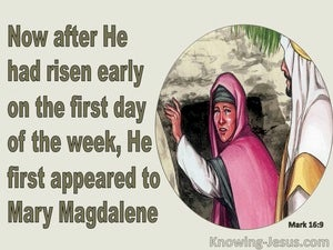 Mark 16:9 Jesus First Appeared To Mary Magdalene green