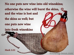 Mark 2:22 No One Puts New Wine Into Old Wineskins (gray)