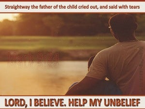 Mark 9:24 Lord I Believe Help My Unbelief (brown)