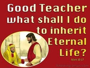 Mark 10:17How Do I Inherit Eternal Life (red)