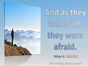 Mark 10:32 And As They Followed They Were Afraid (utmost)03: 15