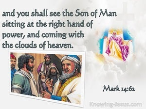 Mark 14:62  Jesus Said I Am You Shall See The Son Of  Man (green)