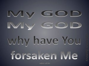 Mark 15:34 My God Why Have You Forsaken Me (gray)