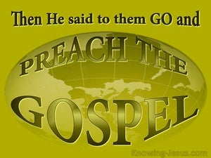 Mark 16:15 Go Into All The World And Preach The Gospel (green)