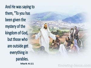 Mark 4:11 To You Has Been Given The Mystery Of The Kingdom Of God (blue)