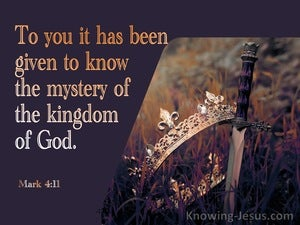 Mark 4:11 To You Has Been Given The Mystery Of The Kingdom Of God (brown)