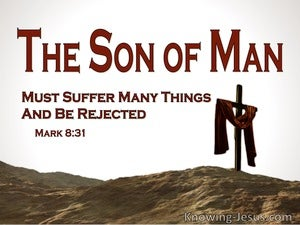 Mark 8:31The Son Of Must Be Rejected And Killed (white)