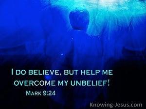 Mark 9:24 I Do Believe, Help Me Overcome My Unbelief (windows)07:05