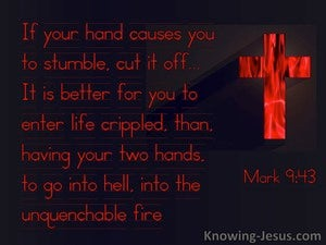 Mark 9:43 If Your Hand Offends Cut It Off (black)