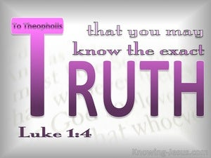 Luke 1:4 That You May Know The Exact Truth pink