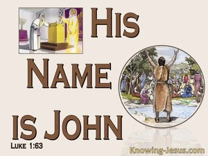 Luke 1:63 Zacharias Said His Name Is John (brown)