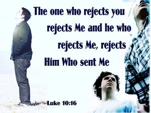 Luke 10:16 He Who Rejects You Rejects Me (blue)
