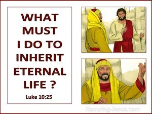 Luke 10:25 What Must I Do To Inherit Eternal Life (white)