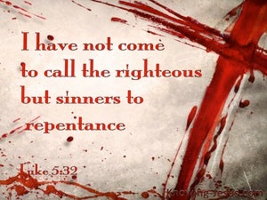 Luke 5:32 Jesus Calls Sinner To Repentance (red)
