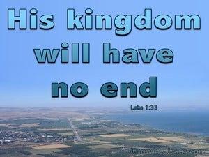 Luke 1:33 His Kingdom Will Have No End (blue)