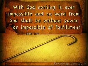Luke 1:37 WIth God Nothing Is Impossible (windows)07:28