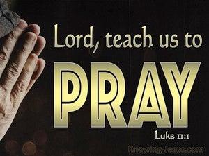 Luke 11:1 Lord Teach Us To Pray (gold)