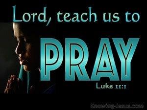 Luke 11:1 Lord Teach Us To Pray (aqua)