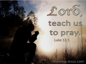 Luke 11:1 Lord Teach Us To Pray (utmost)08:28