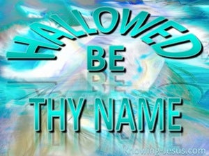 Luke 11:2 Hallowed Be Thy Name (aqua)