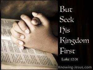 Luke 12:31 Seek First The Kingdom Of God (brown)