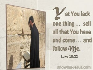 Luke 18:22 You Lack One Thing:Sell All And Follow Me (utmost)08:17