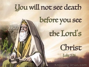 Luke 2:26 He Would Not See Death Before Seeing The Lords Christ (green)