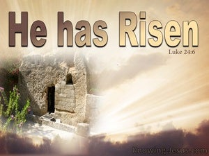 Luke 24:6 He Is Not Here  He Has Risen (beige)