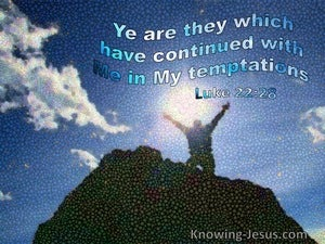 Luke 22:28 Ye Are They Who Continue With Me In My Temptation (utmost)09:19