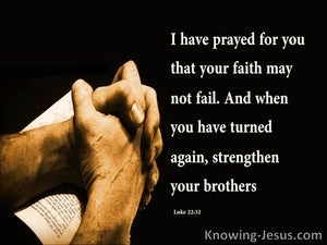 Luke 22:32 I Have Prayed For You (brown)