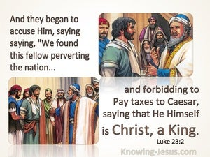 Luke 23:2 They Began To Acuse Jesus of Causing Riots (brown)
