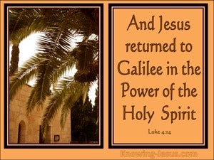 Luke 4:14 He Returned To Galilee In The Spirit's Power (orange)