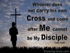 Luke 14:27 Whoever Does Not Carry His Cross (blue)