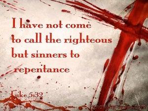 Luke 5:32 Jesus Calls Sinner To Repentance (red)