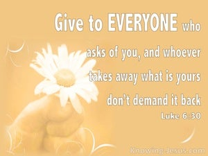 Luke 6:30 Give To Everyone Who Asks (orange)