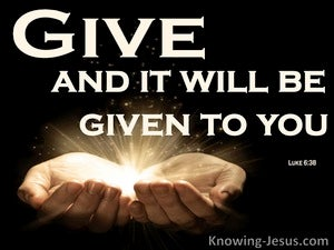 Luke 6:38 Give And It Will Be Given To You (black)