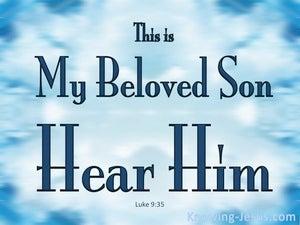 Luke 9:35 This Is My Beloved Son, Hear Him (blue)