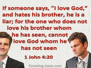 1 John 4:20 The May Who Loves God But Hates His Brother Is A Liar (red)