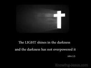 John 1:5 The LIGHT Shines In The Darkness black