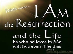 John 11:25 The Resurrection And The Life white