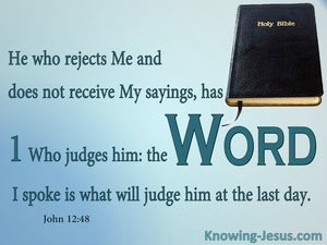 John 12:48 The Word I Spoke Judges Him (aqua)